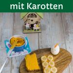 Karotten-Aufstrich für Babys, auf Brot, eine Hälfte ist mit Bananenscheiben belegt